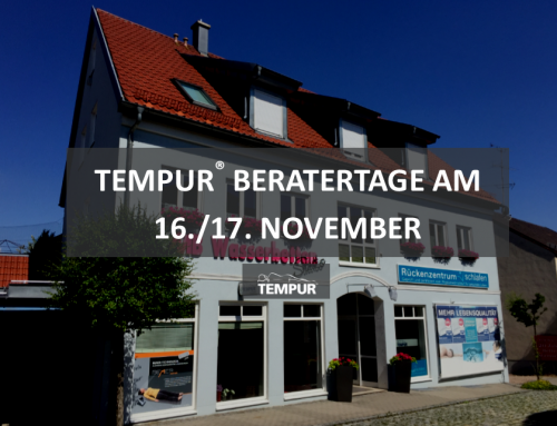 Tempur® Beratertage am 16./17. November