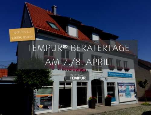 Tempur® Beratertage am 7./8. April